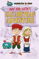Max and Katie's Elizabethan Adventure - Mysteries in Time - An Adventure Through History 2 (Paperback)