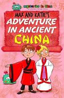 Max and Katie's Adventure in Ancient China - Mysteries in Time - An Adventure Through History 10 (Paperback)