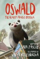 Oswald, the Almost Famous Opossum (Paperback)