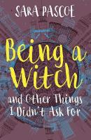 Being a Witch, and Other Things I Didn't Ask for (Paperback)
