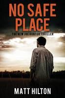 No Safe Place: The New Joe Hunter Thriller - Joe Hunter Book 11 (Paperback)