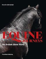 Equine Journeys: The British Horse World (Hardback)