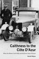 Caithness to the Cote d'Azur