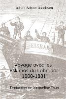 Voyage avec les Eskimos du Labrador, 1880-1881 (Paperback)