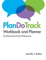 Plandotrack Workbook and Planner for Remote and Virtual Professionals (Paperback)