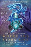 Where the Stars Rise: Asian Science Fiction and Fantasy - Laksa Anthology Series: Speculative Fiction (Paperback)
