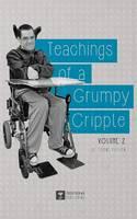 Teachings of a Grumpy Cripple: Volume 2 - Grumpy Cripple 2 (Paperback)