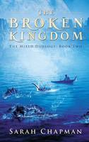 The Broken Kingdom: The Mixed Duology (Paperback)