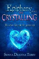 Epiphany - THE CRYSTALLING: An urban fairy tale - Epiphany 2 (Paperback)