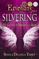 Epiphany - THE SILVERING: A return to the Currency of Kindness - Epiphany 3 (Paperback)