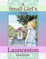 A Small Girl's 1960s Launceston (Paperback)