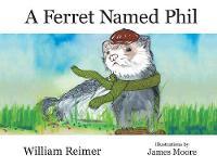 A Ferret Named Phil (Paperback)