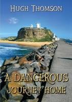A Dangerous Journey Home (Paperback)