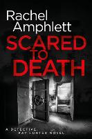 Scared to Death: A Detective Kay Hunter murder mystery (Paperback)