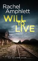 Will to Live: A Detective Kay Hunter Crime Thriller - Detective Kay Hunter 2 (Paperback)
