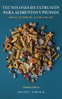 Tecnologia de Extrusion para Alimentos y Piensos: Teoria de la Extrusion: Un Enfoque Aplicado (Hardback)