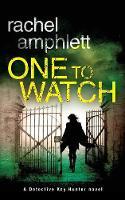 One to Watch: A Detective Kay Hunter Novel - Detective Kay Hunter 3 (Paperback)