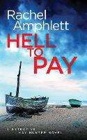 Hell to Pay: A Detective Kay Hunter Crime Thriller - Kay Hunter 4 (Paperback)