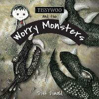 Tissywoo and the Worry Monsters (Hardback)