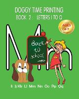 Doggy Time Printing Book 2: Letters Ii to Qq - Doggy Time Printing 2 (Paperback)