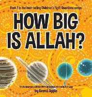 How Big Is Allah? - Children's First Questions 1 (Hardback)