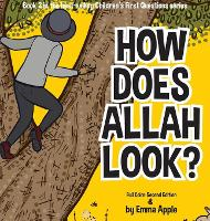 How Does Allah Look? - Children's First Questions 2 (Hardback)