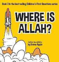 Where Is Allah? - Children's First Questions 3 (Hardback)