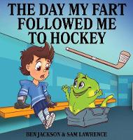The Day My Fart Followed Me To Hockey - My Little Fart 2 (Hardback)