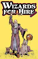 Wizards for Hire - Cheap!: Three Comic Book Stories Featuring Legendary Wizards Bill and Butch. Stories Include 'the Cowardly Clerics of Rigel V, ' 'total Party Kill, ' and 'the Planet with No Beer.' - Wizards for Hire - Cheap! 1 (Paperback)