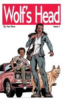 Wolf's Head: Issue 1: 'song' and 'money' - Wolf's Head 1 (Paperback)