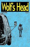 Wolf's Head - An Original Graphic Novel Series: Issue 4: 'Distance, ' 'The Sage, ' and 'The Hitchhiker' - Wolf's Head 4 (Paperback)