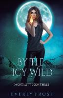 By the Icy Wild - Mortality 3 (Paperback)
