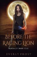 Before the Raging Lion - Mortality 4 (Paperback)