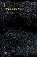 Irreversible Noise - Urbanomic / Mono (Paperback)