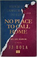 No Place to Call Home: Love, Loss, Belonging (Hardback)