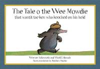 The Tale o the Wee Mowdie that wantit tae ken wha keeched on his heid (Paperback)