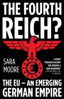 The Fourth Reich?: The EU - An Emerging German Empire (Paperback)