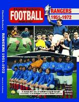 Rangers 1951-72: Through the Pages of Charles Buchan's Football Monthly (Paperback)