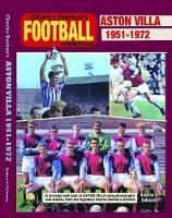 Aston Villa 1951-73: Through the Pages of Charles Buchan's Football Monthly (Paperback)