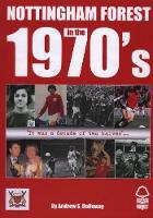 Nottingham Forest in the 70's (Paperback)