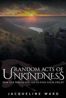 Random Acts of Unkindness - DS Jan Pearce Crime Fiction Series 1 (Hardback)