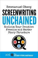 Screenwriting Unchained