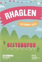 Rhaglen Eisteddfod Genedlaethol Sir Conwy 2019