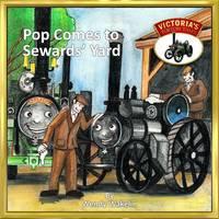 Pop Comes to Sewards' Yard - Victoria's Torton Tales 2 (Paperback)