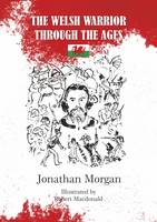 The Welsh Warrior Through the Ages (Paperback)