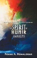 The Spirit of Hunir Awakens (Part 2)