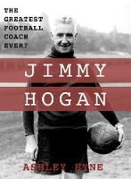 Jimmy Hogan: The Greatest Football Coach Ever? (Paperback)