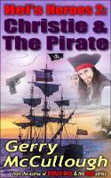 Hel's Heroes 2: Christie & The Pirate - Hel's Heroes romance series 2 (Paperback)