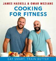 Cooking For Fitness: Eat Smarter and Train Better (Hardback)