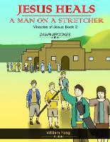 Jesus Heals a Man on a Stretcher - Miracles of Jesus 2 (Paperback)